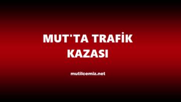 MUT'TA OTOMOBİL İLE MOTOSİKLET ÇARPIŞTI: 2 YARALI