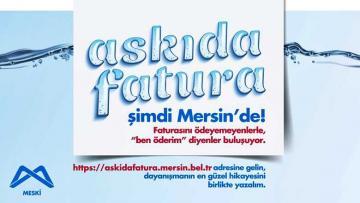 'ASKIDA FATURA' MERSİN'DE