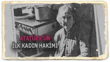 """CUMHURİYET'İN İLK KADIN HAKİMİ """"ADALET YILMAZ"""""""