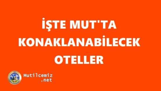 İŞTE MUT'TA KONAKLANABİLECEK OTELLER